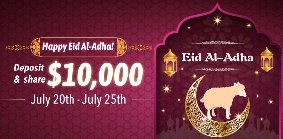 Happy Eid Al-Adha! Deposit and share $10,000