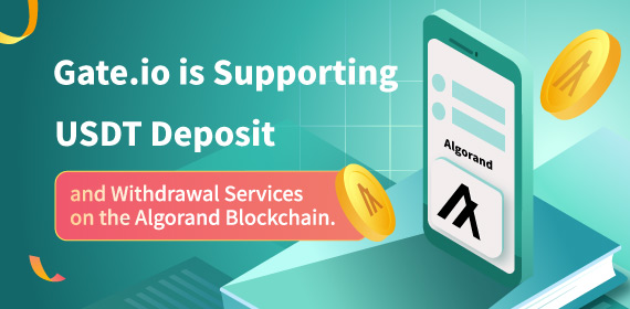 Gate.io Supported the Deposit and Withdrawal Service for USDT Stablecoin on the Algorand Blockchain