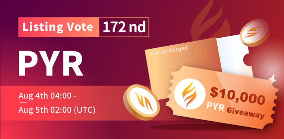 Gate.io Listing Vote #172 - Vulcan Forged(PYR) , $10,000 PYR Giveaway