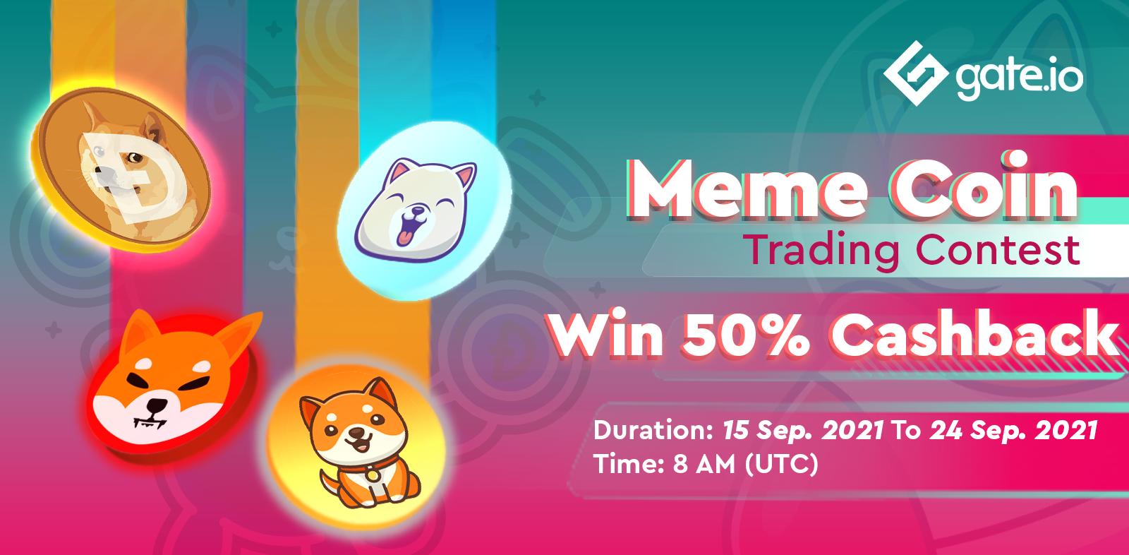 Gate.io Meme Coins Trading Contest | 50% Cashback | Gate.io