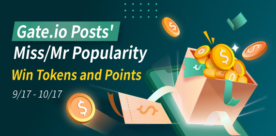 Gate.io Posts_ Miss/Mr Popularity Win Points and Tokens