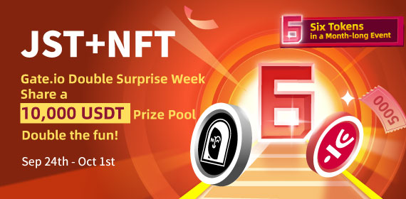"""Gate.io & TRON Eco: A Month-long Event _III_ : """"Gate"""" Double Surprise Week for JST + NFT"""