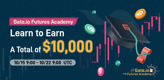 Gate.io Futures Academy - Learn to Earn A Total of $10,000
